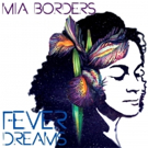Mia Borders Releases Fifth LP 'Fever Dreams'