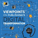 Digital Book World Conference + Expo Announce 'Viewpoints on Publishing's Digital Transformation'