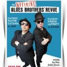 THE OFFICIAL BLUES BROTHERS REVUE to Open 8/13 at Laguna Playhouse