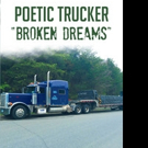 Lance Figgins Releases POETIC TRUCKER: BROKEN DREAMS