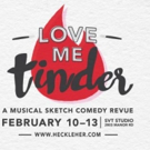 Heckle Her Opens LOVE ME TINDER Tonight