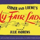 New Tickets Released for MY FAIR LADY Directed by Julie Andrews