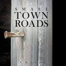 SMALL TOWN ROADS is Released