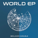 Brooklyn Based Producer Benjamin Carlisle Reveals 'World' EP