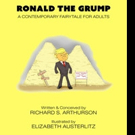 RONALD THE GRUMP by Richard S. Arthurson is Released
