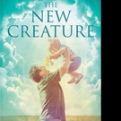 Elaine Beal Releases THE NEW CREATURE