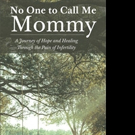 Debra Busetti Pens NO ONE TO CALL ME MOMMY
