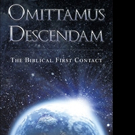L. Sheldon Oldford Releases 'Omittamus Descendam: The Biblical First Contact'