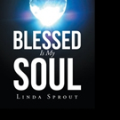 Linda Sprout Shares BLESSED IS MY SOUL