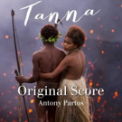 Award Winning Movie Score from TANNA to Be Released 2/3