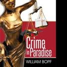 William Bopf Pens CRIM IN PARADISE
