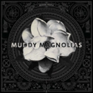 Muddy Magnolias Debut Album BROKEN PEOPLE Out This October