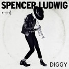 Spencer Ludwig's New Single 'Diggy' Out Now