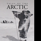 Skip Voorhees Shares TALES OF THE ARCTIC