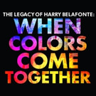 Legacy Recordings Celebrates Harry Belafonte's 90th Birthday with Release of 'When Colors Come Together'