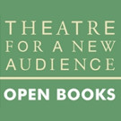Theatre for a New Audience Announces 2017 OPEN BOOKS Programming