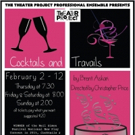 COCKTAILS AND TRAVAILS to Continue The Theater Project's 45th Season