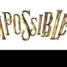 IMPOSSIBLE Visits New Alexandra Theatre, Feb 16-20 2016