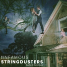 INFAMOUS STRINGDUSTERS' 'Ladies & Gentlemen' Premieres; Anticipated Album Out Today