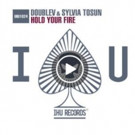 DoubleV & Sylvia Tosun 'Hold Your Fire' Out Now on IHU / Armada
