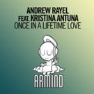 Andrew Rayel Featuring Kristina Antuna 'Once In A Lifetime Love' Out Now on Armind