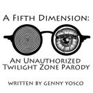 A FIFTH DIMENSION to Parody 'Twilight Zone' at 2017 FRIGID Festival