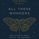 Adam Gopnik, Ana Del Castillo and More Set for ALL THESE WONDERS: THE MOTH at Lincoln Center