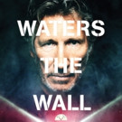 Fathom Events Announces Additional Showings of ROGER WATERS THE WALL