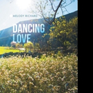 Melody Richard Pens DANCING LOVE