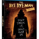 Terrifying Supernatural Thriller THE BYE BYE MAN Coming to Digital HD, Blu-ray, DVD & On Demand This April
