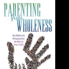 Carole E. Gaeckle Pens PARENTING FROM WHOLENESS