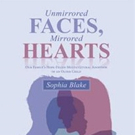Sophia Blake Shares UNMIRRORED FACES, MIRRORED HEARTS