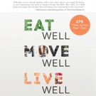 BWW Preview: EAT WELL, MOVE WELL, LIVE WELL by Galina and Roland Denzel