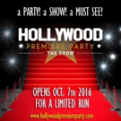 HOLLYWOOD PREMIERE PARTY: THE SHOW Opens This October