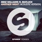 Dutch DJ and Producer Mike Williams' 'Another Night' (Acoustic Version) Out Now