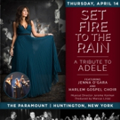 Jenna O'Gara and the Harlem Gospel Choir to Present SET FIRE TO THE RAIN: A TRIBUTE TO ADELE