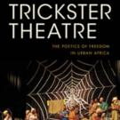 Indiana University Press Releases TRICKSTER THEATRE by Jesse Weaver Shipley
