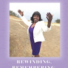 Erma J. Randle Releases 'Rewinding, Remembering, Reflecting, Rejoicing In the Miracles of God'