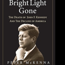 'All His Bright Light Gone: The Death of John F. Kennedy and the Decline of America' is Released