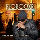 Rapper & Producer FloRocker Announces Worldwide Release of New Full Length Album 'Rich In The Heart'