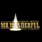A NIGHT WITH MR. WONDERFUL Musical Set for New York New Works Theatre Festival