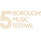 Five Boroughs Music Festival Presents World Premiere of FIVE BOROUGH SONGBOOK, VOLUME II