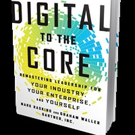 DIGITAL TO THE CORE by Gartner Analysts Mark Raskino and Graham Waller is Launched