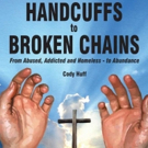Former Homeless Man Publishes HANDCUFFS TO BROKEN CHAINS