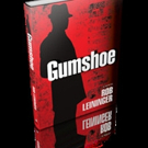 GUMSHOE by Rob Leininger is Released
