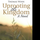 New Historical Novel, UPROOTING THE KINGDOM is Released