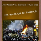 Douglas Schulz Releases JUST WHEN YOU THOUGHT IT WAS SAFE THE INVASION OF AMERICA