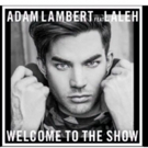 VIDEO: First Listen - Adam Lambert Shares New Track 'Welcome to the Show'!
