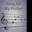 Lawrence Bizzell Releases SONG FOR MY FATHER