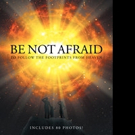 John S. Carpenter Pens 'Be Not Afraid to Follow the Footprints from Heaven'